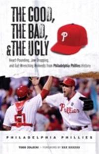 Good, the Bad, & the Ugly: Philadelphia Phillies