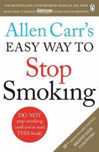 Allen carrs easy way to stop smoking - the guide to stop for good