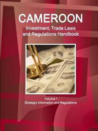 Cameroon Investment and Trade Laws and Regulations Handbook