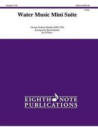 Water Music Mini Suite: Score & Parts