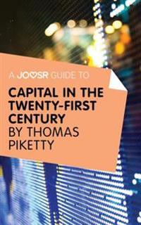 Joosr Guide to... Capital in the Twenty-First Century by Thomas Piketty