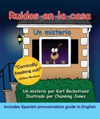 Ruidos en la casa: Un misterio (with pronunciation guide in English)
