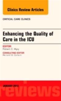 Enhancing the Quality of Care in the ICU, An Issue of Critical Care Clinics, E-Book