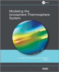 Modeling the Ionosphere-Thermosphere, Volume 201