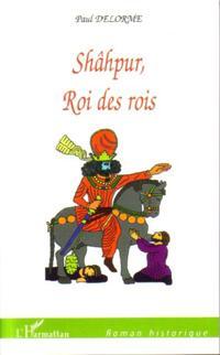 SHAHPUR, ROI DES ROIS