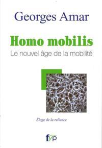 Homo mobilis: Le nouvel age de la mobilite