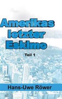 Amerikas Letzter Eskimo