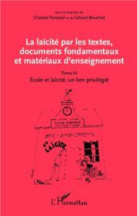 La laicite par les textes, documents fondamentaux et materia