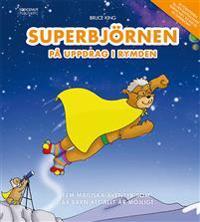 Superbjörnen på uppdrag i rymden - Fem magiska äventyr som lär barn att allt är möjligt
