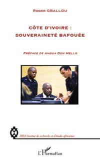 Cote d'Ivoire : souverainete bafouee