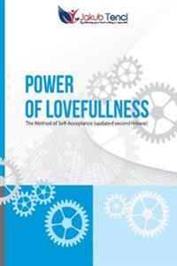 Power of Lovefullness: The Method of Self-Acceptance