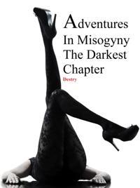 Adventures In Misogyny