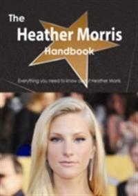 Heather Morris Handbook - Everything you need to know about Heather Morris