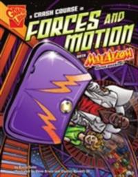 Crash Course in Forces and Motion with Max Axiom, Super Scientist