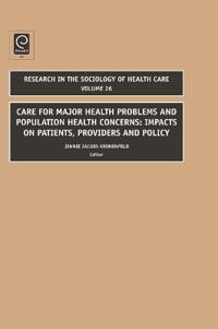 Care for Major Health Problems and Population Health Concerns: Impacts on Patients, Providers and Policy