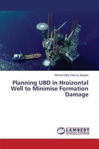 Planning Ubd in Hroizontal Well to Minimise Formation Damage