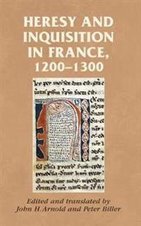 Heresy and Inquisition in France, 1200-1300