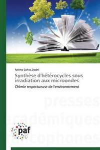 Synth�se d'H�t�rocycles Sous Irradiation Aux Microondes