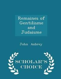 Remaines of Gentilisme and Judaisme - Scholar's Choice Edition