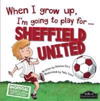When I Grow Up I'm Going to Play for Sheffield Utd