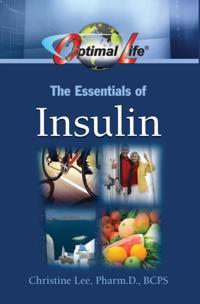 Optimal Life: The Essentials of Insulin