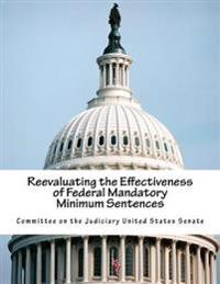 Reevaluating the Effectiveness of Federal Mandatory Minimum Sentences