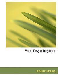 Your Negro Neighbor