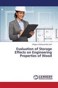 Evaluation of Storage Effects on Engineering Properties of Wood