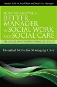 How to Become a Better Manager in Social Work and Social Care