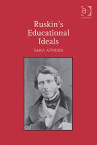 Ruskin's Educational Ideals