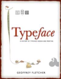 Typeface: A History of Typeface Design and Printing