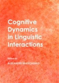 Cognitive Dynamics in Linguistic Interactions