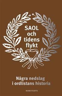 SAOL och tidens flykt : några nedslag i ordlistans historia