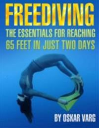 Freediving - The Essentials for Teaching 65 Feet In Just Two Days