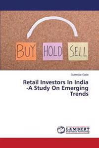 Retail Investors in India -A Study on Emerging Trends