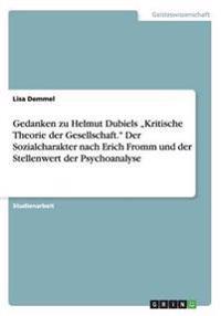 """Gedanken Zu Helmut Dubiels """"Kritische Theorie Der Gesellschaft. Der Sozialcharakter Nach Erich Fromm Und Der Stellenwert Der Psychoanalyse"""