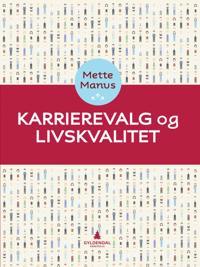 Karrierevalg og livskvalitet - Mette Manus pdf epub