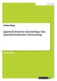 Japanisch-Deutsche Internetblogs. Eine Sprachlich-Kulturelle Untersuchung