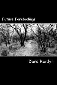 Future Forebodings