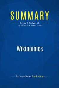 Summary : Wikinomics - Don Tapscott and Anthony Williams