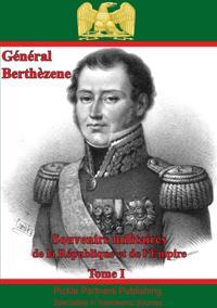 Souvenirs Militaires De La Republique Et De l'Empire Tome I