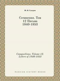 Compositions. Volume 12. Letters of 1840-1853