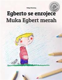 Egberto Se Enrojece/Muka Egbert Merah: Libro Infantil Para Colorear Espanol-Indonesio (Edicion Bilingue)