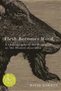 Flesh Becomes Word
