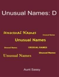 Unusual Names: D
