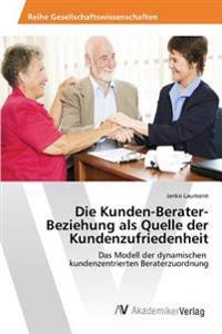 Die Kunden-Berater-Beziehung ALS Quelle Der Kundenzufriedenheit
