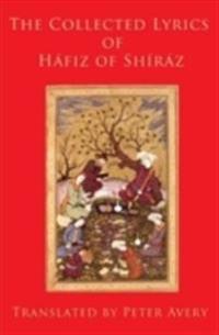 The Collected Lyrics of Hafiz of Shiraz