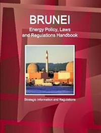 Brunei Energy Policy, Laws and Regulations Handbook