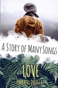 Love, (a Story of Many Songs, #1)