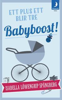 Babyboost! : ett plus ett blir tre